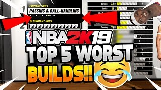 TOP 5 WORST BUILDS AVOID CREATING THESE POPULAR ARCHETYPES IN NBA 2K19!