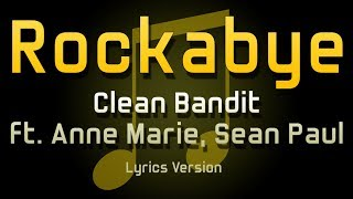 Clean Bandit - Rockabye ft. Anne Marie & Sean Paul (Lyric Version) Mp3
