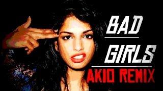 MIA - Bad Girls (AKIO REMIX)