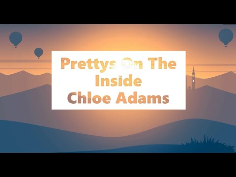 Prettys On The Inside - Chloe Adams(Lyrics Video)