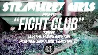 Strawberry Girls ft. Kathleen Delano & Shane Smit - Fight Club
