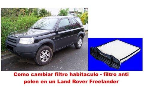 Land Rover Freelander como cambiar filtro habitaculo filtro anti polen