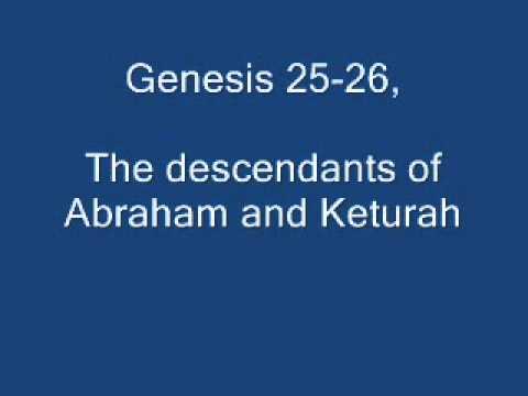 Genesis 25-26,  The descendants of Abraham and Keturah