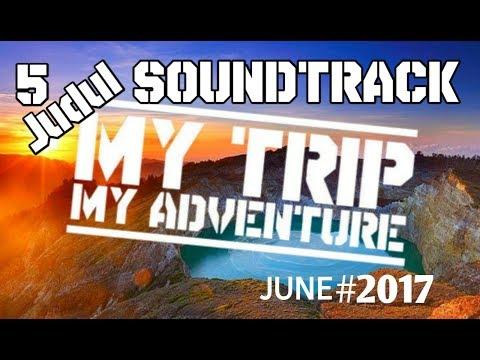 5 Judul Soundtrack MTMA Paling Sering Diputar #JUNI 2017  - PART 1