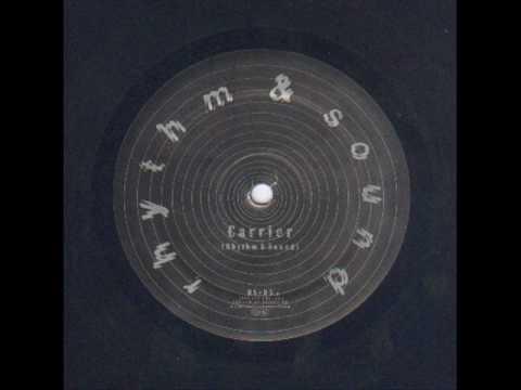 Rhythm & Sound - Carrier