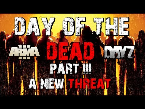 ArmA 3 - DayZ - Day Of The Dead - Part 3 - A New Threat