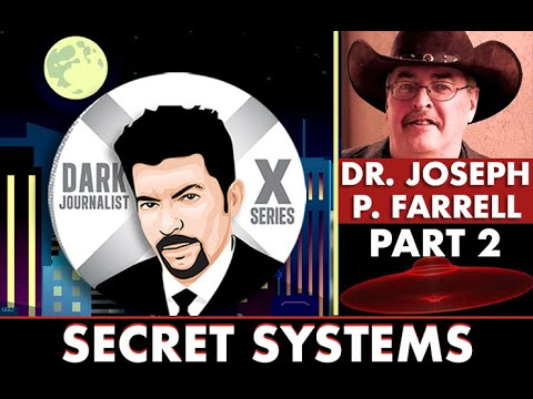 Dark Journalist - Dr. Joseph Farrell: Secret Systems and Hidden Forces!