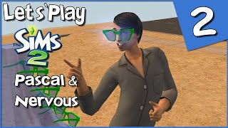 Let's Play The Sims 2 - Pascal \u0026 Nervous #2 - Friend-Making With The Power of Funky Shades