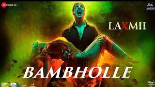 Bambhole Full Video Song | Akshay Kumar Laxmi Bomb Song | Bhole Ki Masti Mein Bolo Bhum Bhoel Bhum