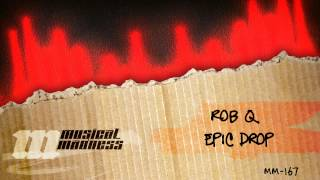 Rob Q - Epic Drop (Original Mix) [OFFICIAL]