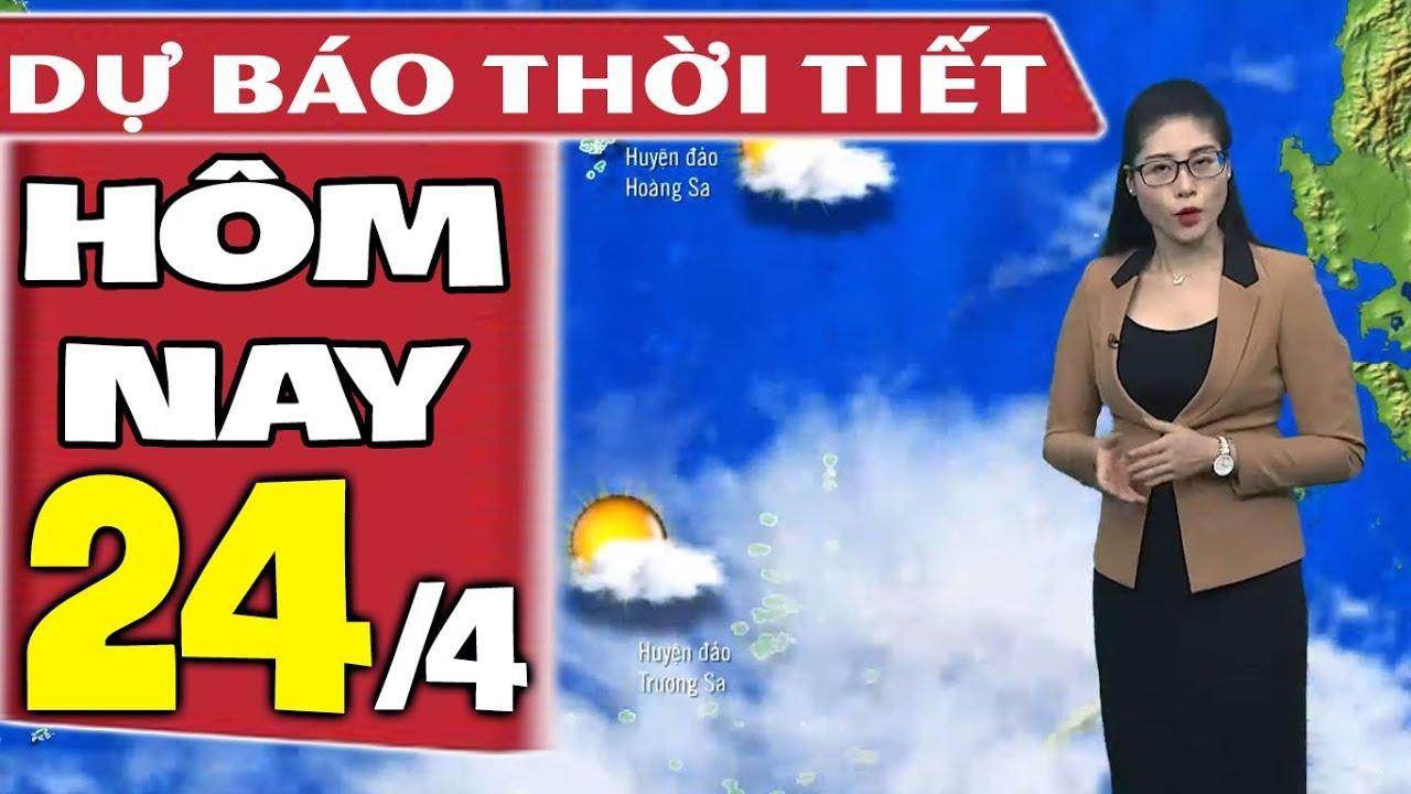 Dự báo thời tiết hôm nay mới nhất ngày 24/4 | Dự báo thời tiết 3 ngày tới