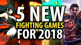5 NEW Fighting Games Worth Your Time In 2018!