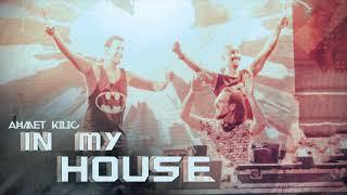 IN MY HOUSE 4 - AHMET KILIC