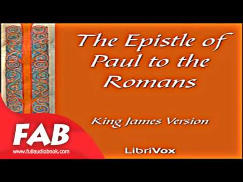 Bible KJV NT 06 Romans Full Audiobook by KING JAMES VERSION by Bibles