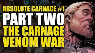 Absolute Carnage Part Two: The Carnage/Venom War   Comics Explained