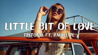 Tritonal - Little Bit Of Love (ft. Rachel Platten) // (Lyrics)