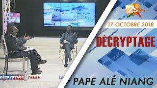 DÉCRYPTAGE DU 17 OCTOBRE 2018 AVEC PAPE ALÉ NIANG - THÈME : L'INSÉCURITÉ DANS LA BANLIEUE