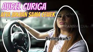 Download Aurel Dicuekin, Atta Selingkuh? | ATTA AUREL TEMAN TAPI CINTA (31/10/20) Part 1