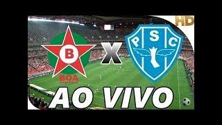 Boa Esporte x Paysandu  AO VIVO