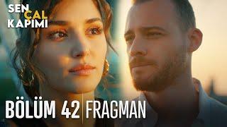Sen Çal Kapımı 42. Bölüm Fragmanı