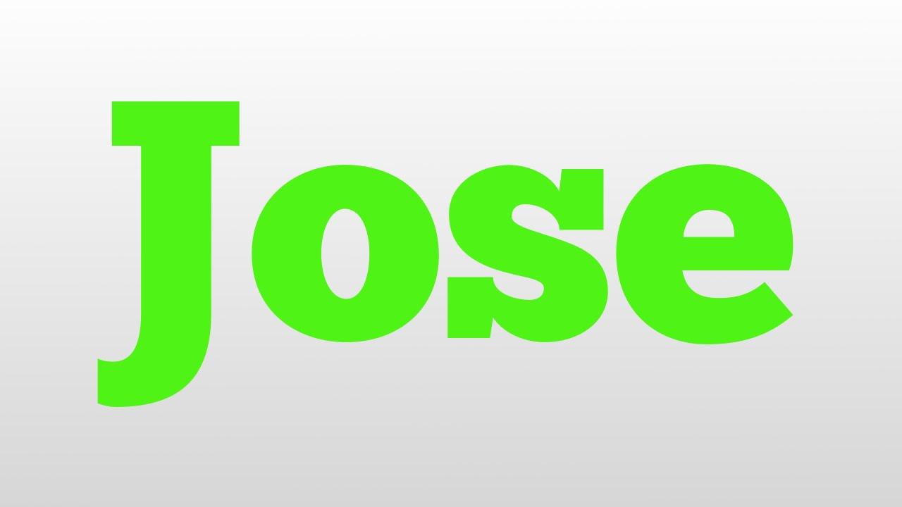 Jose meaning and pronunciation - YouTube