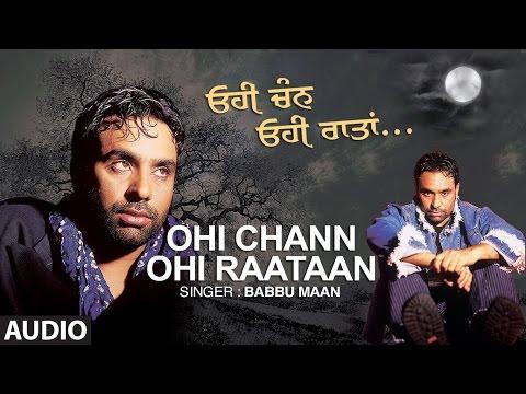 Babbu Maan: Ohi Chann Ohi Rataan Full Audio Song | Hit Punjabi Song