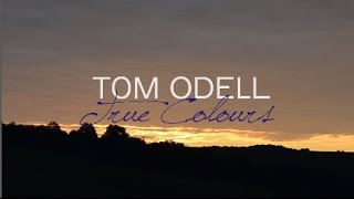 Tom Odell - True Colours (Lyrics)