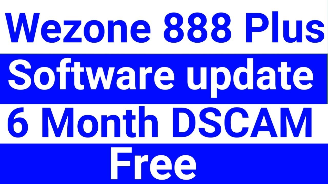 TechVech: Wezone 888 Plus Software Update | DSCAM |