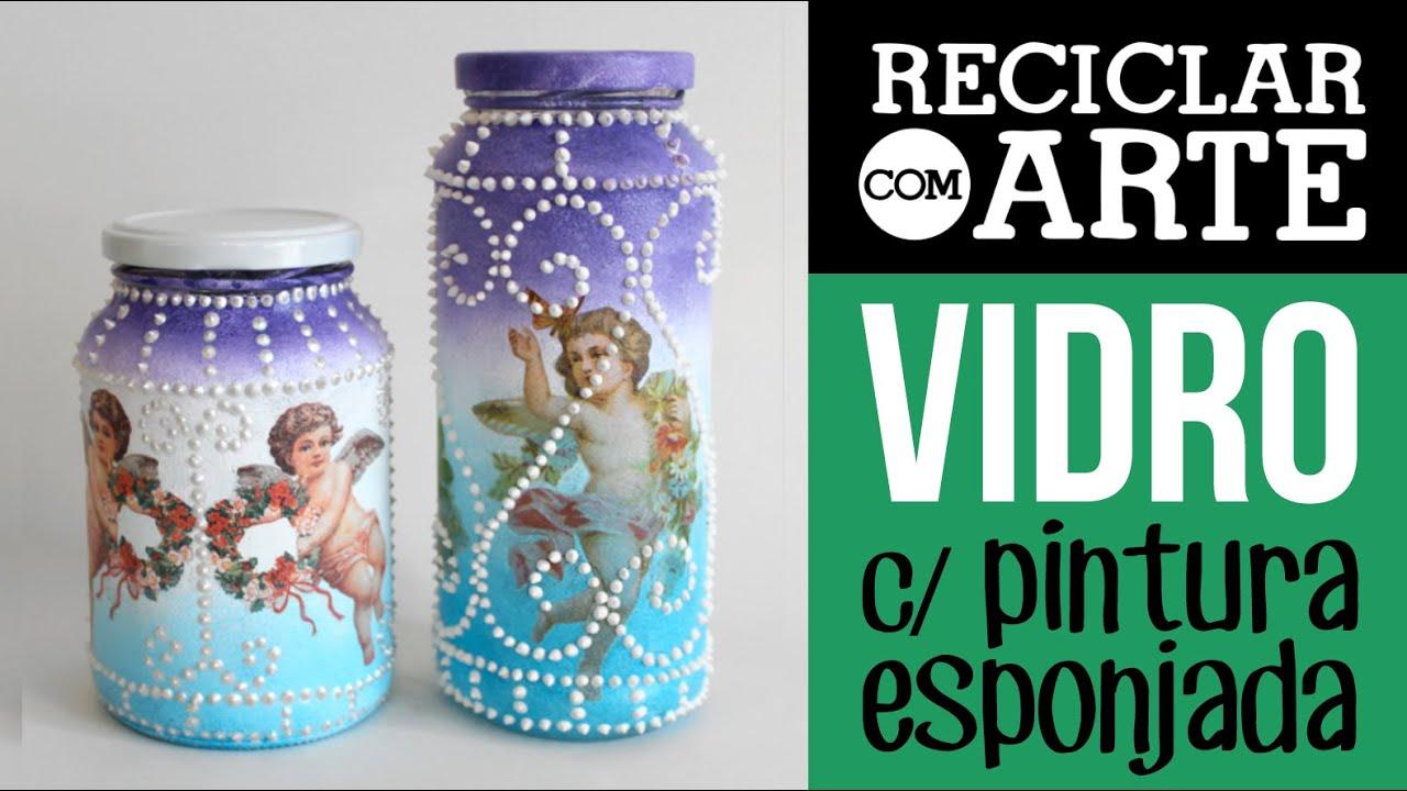 Artesanato Na Tv Arte Brasil ~ Pintura esponjada em potes de vidro Reciclar com Arte YouTube