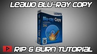[How To] Copy Blu-Ray Movies Using Leawo's Blu-Ray Copy Tutorial