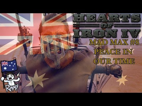 HOI4 Mad Max #8 - Peace in our Time