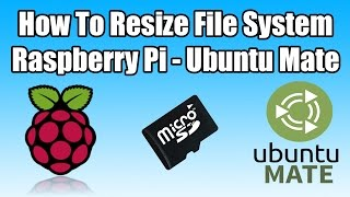 Ubuntu Mate Set up Raspberry Pi 1 , 2 , 3 and ZERO How To Resize File System