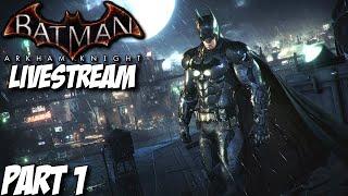 Let's Play Batman Arkham Knight Livestream - Part 1 - Playstation 4