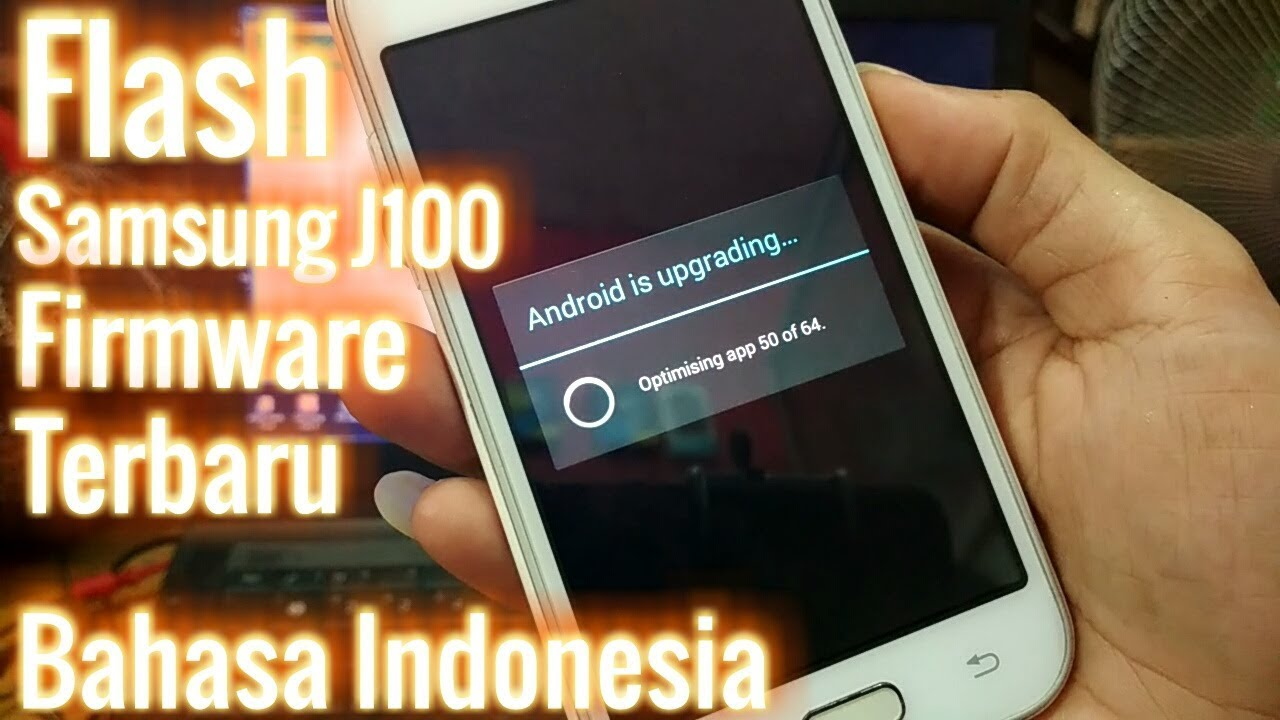 Flash Samsung J100h firmware terbaru bahasa indonesia ...