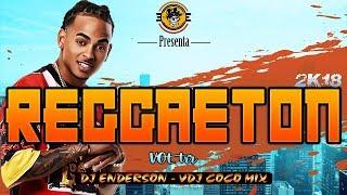 REGGAETON 2K18 VOL 01- DJ ENDERSON ❌ VDJ COCO MIX