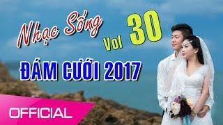 Nhạc Sống Thái Tuấn (Vol 30) - Nhạc Sống Đám Cưới Cực Hot 2017 - Nhac sống Disco đám cưới