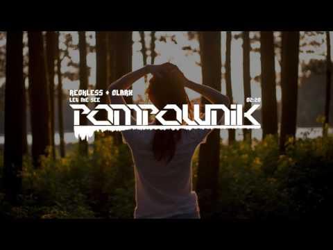 Reckless & Clarx - Let Me See