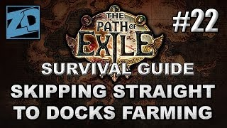 The Path of Exile Survival Guide #22: Jumping Straight to Docks Farming - Act 3 Cruel