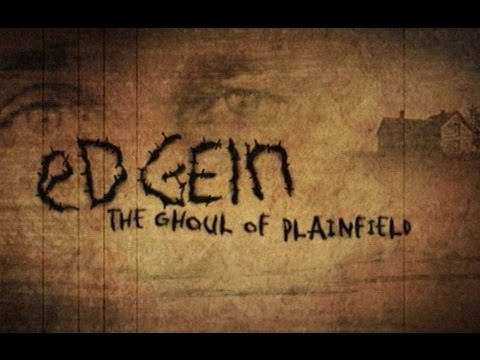 Ed Gein: The Ghoul of Plainfield