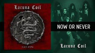Lacuna Coil - Now Or Never (Traducida al Español)