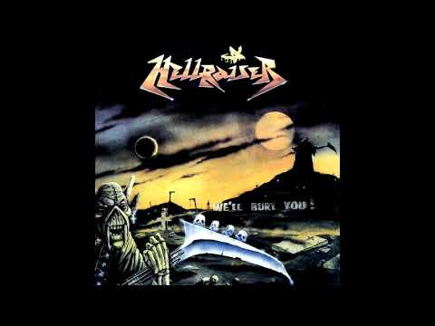 Hellraiser - We'll Bury You! [Full Album]
