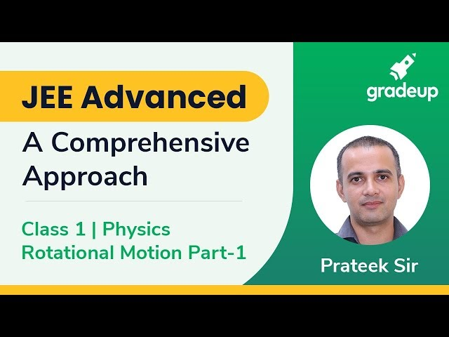 Live Class on Rotational Motion | JEE Advanced | Class 1