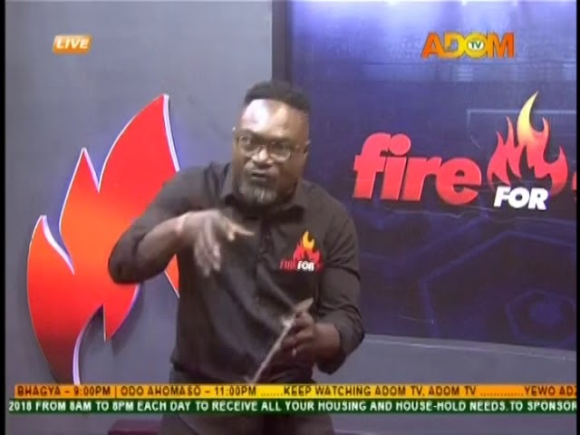 Fire 4 Fire on Adom TV (17-8-18)