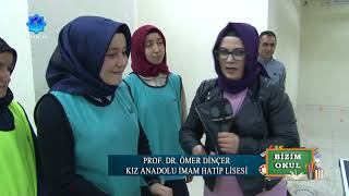 Bizim Okul II Prof. Dr. Ömer Dinçer Kız Anadolu İmam Hatip Lisesi