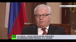 'Those provoking violence in Ukraine want Russia, US divide'   Russia's UN envoy