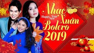 Bolero Nhạc Xuân 2019 CHÀO ĐÓN NĂM MỚI KỶ HỢI - Lk Nhạc Tết 2019 Đặc Biệt Hay Nhất