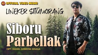 Lagu Batak Terbaru - Siboru Parbellak - Lineker Situmorang (Official Video Music)