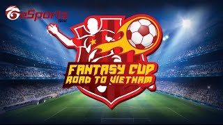 Fantasy Cup - Road to Vietnam Malaysia Round 1