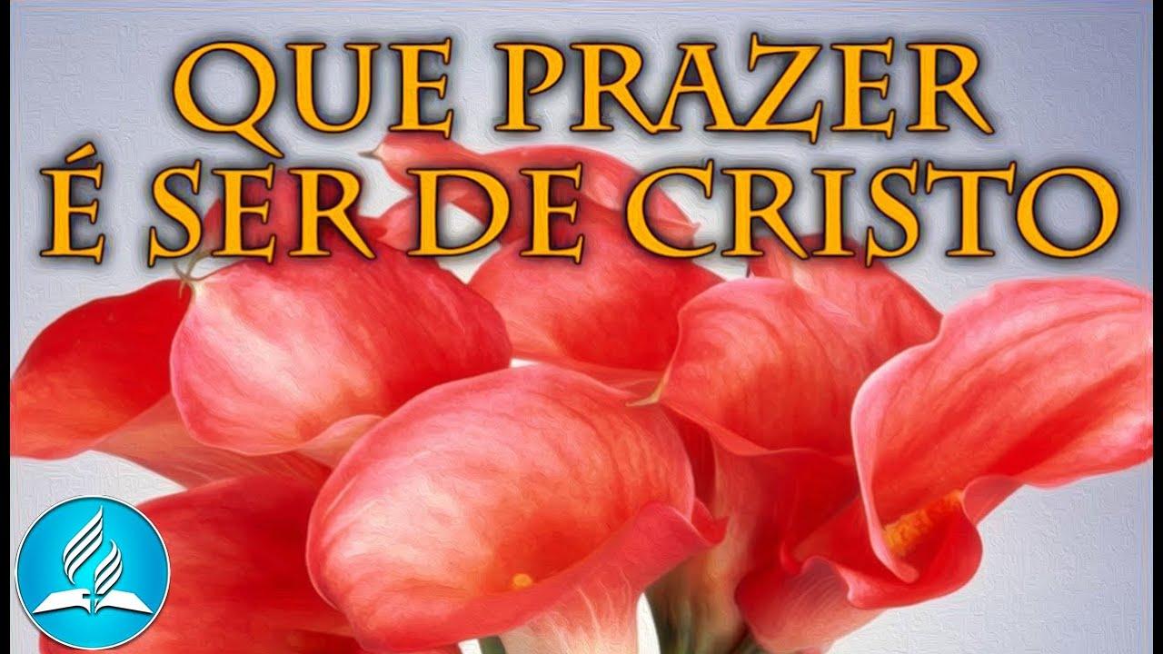 Hinário Adventista 271 - QUE PRAZER É SER DE CRISTO