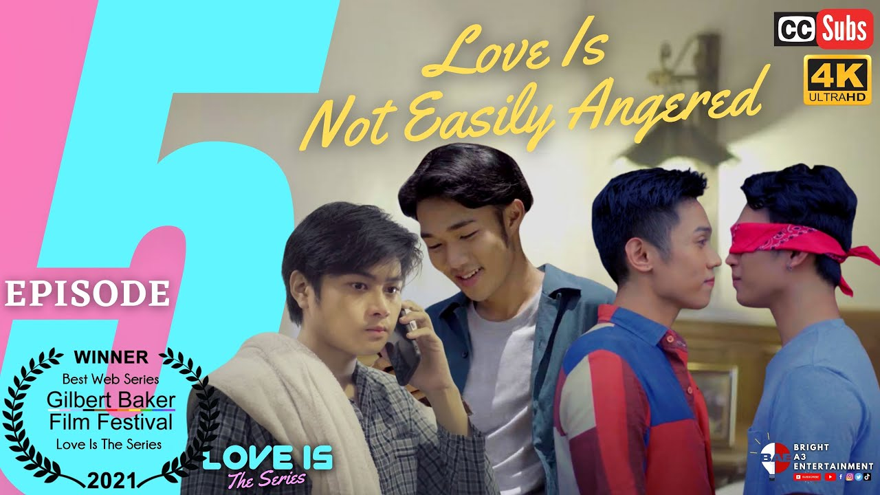Download LOVE IS The Series | Episode 5: Love Is Not Easily Angered [INTL SUBS]